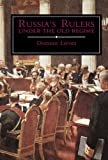 Russia's Rulers under the Old Regime, Dominic Lieven, 0300049374