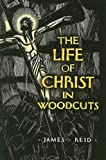 img - for The Life of Christ in Woodcuts (Dover Fine Art, History of Art) book / textbook / text book