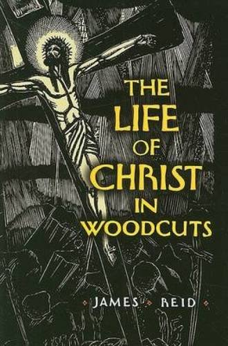 [R.e.a.d] The Life of Christ in Woodcuts (Dover Fine Art, History of Art)<br />TXT