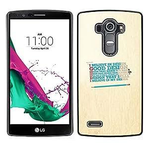 A-type Arte & diseño plástico duro Fundas Cover Cubre Hard Case Cover para LG G4 (Believe In Good Design)