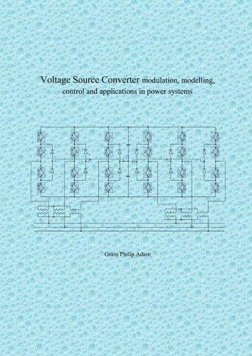 voltage source converter: modulation, control and applications in power systems (English Edition)