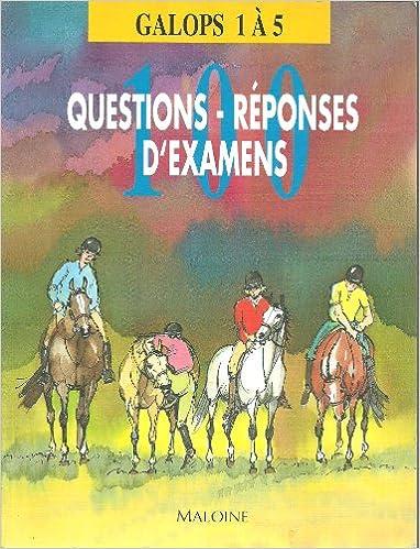 100 questions réponses d'examens, galops 1 à 5. Manuel des examens d'équitation