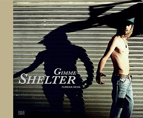 Florian Geiss: Gimme Shelter