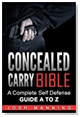 Concealed Carry Bible: A Complete Self Defense Guide A to Z