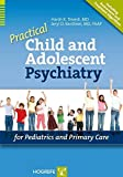 img - for Practical Child And Adolescent Psychiatry For Pediatrics And Primary Care book / textbook / text book