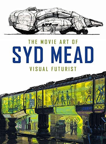 The Movie Art of Syd Mead: Visual Futurist (Sentinel Spectrum Best Price)