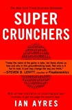 Super Crunchers: Why Thinking-By-Numbers is the New Way To Be Smart, Ian Ayres, 0553384732