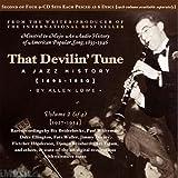 That Devilin' Tune: A Jazz History, Vol. 2 (1927-1934)