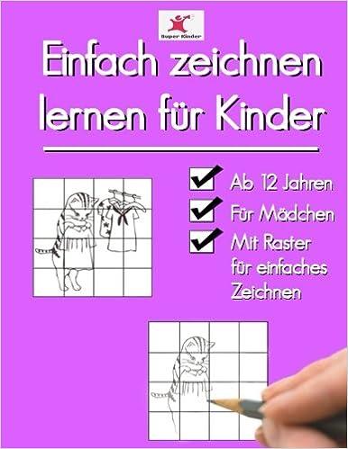Einfach Zeichnen Lernen Fur Kinder Susse Motive Fur Madchen Ab 12