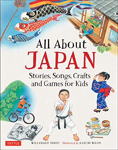 All About Japan: Stories, Songs, Crafts and Games for Kids (All ()