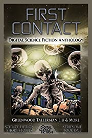 First Contact: Digital Science Fiction Anthology: Volume 1 (Digital Science Fiction Short Stories Series One)