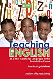 Teaching English As a First Additional Language in the Foundation Phase : Practical Guidelines, , 0702188743