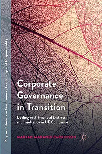 Corporate Governance in Transition: Dealing with Financial Distress and Insolvency in UK Companies (Palgrave Studies in Governance, Leadership and Responsibility) (Role Of Financial Management In Decision Making)