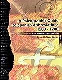 img - for A Paleographic Guide to Spanish Abbreviations 1500-1700: Una Gu?a Paleogr?fica de Abbreviaturas Espa?olas 1500-1700 by A. Roberta Carlin (2003-06-01) book / textbook / text book