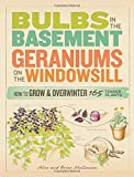 Bulbs in the Basement, Geraniums on the Windowsill, Brian McGowan and Alice McGowan, 1603420428