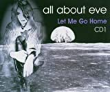 Let Me Go Home [CD 1] [CD 1] by All About Eve (2004-07-06)