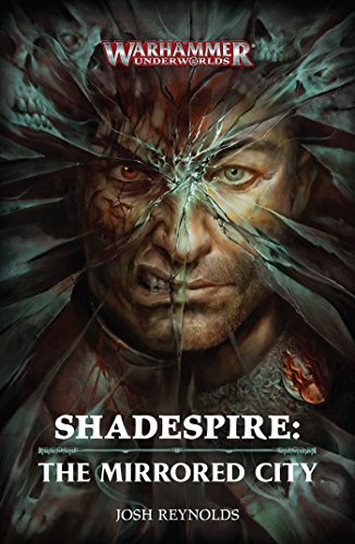 Shadespire: The Mirrored City: The Mirrored City (Warhammer: Age of Sigmar)