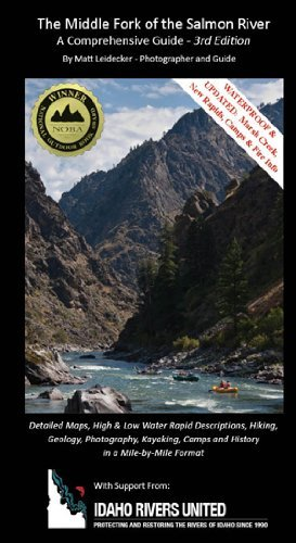 (The Middle Fork of the Salmon River - A Comprehensive Guide (3rd Edition) by Matt Leidecker (2013-11-08))