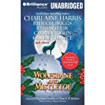 Wolfsbane and Mistletoe: Hair-Raising Holiday Tales | Charlaine Harris (author and editor),Toni L. P. Kelner (author and editor),Keri Arthur,Patricia Briggs,Alan Gordon