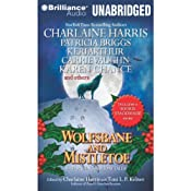 Wolfsbane and Mistletoe: Hair-Raising Holiday Tales | Charlaine Harris (author and editor), Toni L. P. Kelner (author and editor), Keri Arthur, Patricia Briggs, Alan Gordon