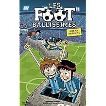 Les Footballissimes - Tome 9 - Gare aux météorites (Aventure) (French Edition)