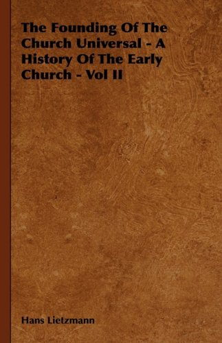 The Founding Of The Church Universal - A History Of The Early Church - Vol II ebook