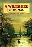 A Wiltshire Christmas, John Chandler, 0862999294