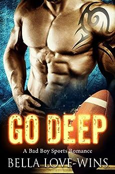 Go Deep: A Bad Boy Sports Romance by [Love-Wins, Bella]