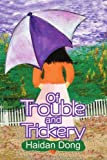 Of Trouble and Trickery, Haidan Dong, 0595311709