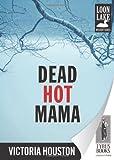 Dead Hot Mama, Victoria Houston, 1440550875