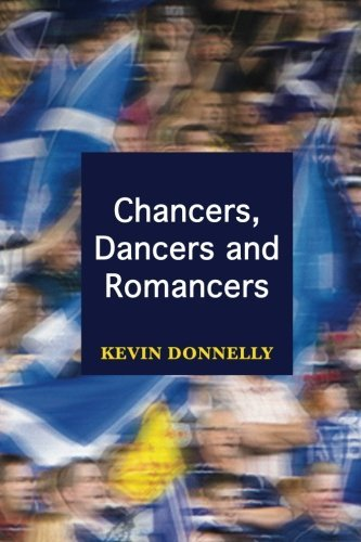 Chancers, Dancers and Romancers by Mr Kevin Donnelly (2015-11-10)
