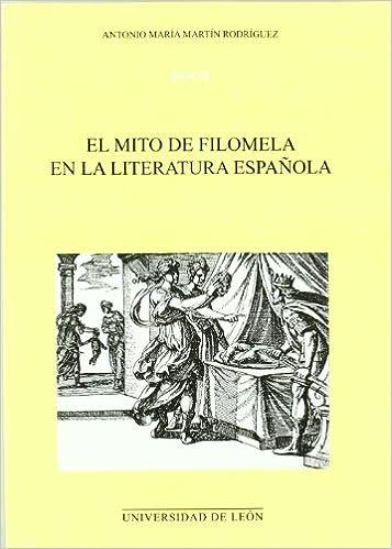 El mito de Filomela en la literatura española: Amazon.es: Martín ...