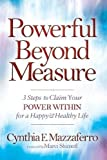 Powerful Beyond Measure: 3 Steps to Claim Your Power Within for a Happy & Healthy Life