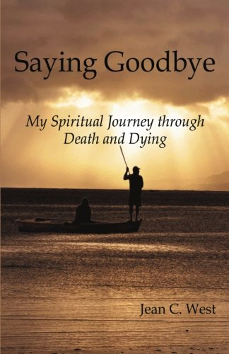 Download Saying Goodbye: My Spiritual Journey through Death and Dying PDF
