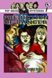 Pep Squad Mysteries Book 4: Prediction of Danger, D. W. Roberts, 0557464951