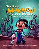 The Best Mariachi in the World/El Mejor Mariachi del Mundo, J. D. Smith, 0977090612