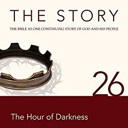 The Story, NIV: Chapter 26 - The Hour of Darkness (Dramatized)
