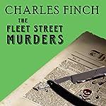 The Fleet Street Murders: Charles Lenox Mysteries Series #3   Charles Finch