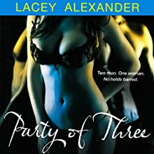 Party of Three: A H.O.T. Cops Novel Audiobook by Lacey Alexander Narrated by Julia Duvall