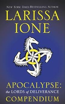 Apocalypse: The Lords of Deliverance Compendium (Demonica series) by [Ione, Larissa]