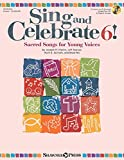 img - for Sing and Celebrate 6! Sacred Songs for Young Voices: Book/Enhanced CD (with reproducible pages and PDF song charts) book / textbook / text book