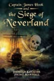 Captain James Hook and the Siege of Neverland: Volume 2