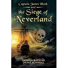 Captain James Hook and the Siege of Neverland (Volume 2)