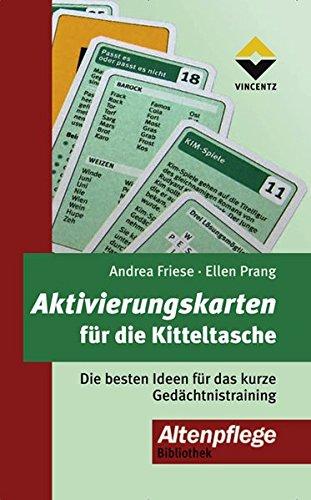 Aktivierungskarten für die Kitteltasche 1: Die besten Ideen für das kurze Gedächtnistraining (Altenpflege) Sondereinband – 26. Juli 2013 Andrea Friese Ellen Prang Vincentz Network 3866300565