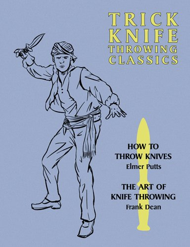 Trick Knife Throwing Classics: How to Throw Knives / The Art of Knife ()