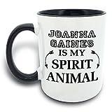 Funny Mug - Joanna Gaines Is My Spirit Animal - 11 OZ Coffee Mugs - Gift for Best Dad Mom Husband Wife Uncle Aunt Grandpa Grandma Ever Ceramic Mug White Black