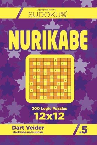 Download Sudoku Nurikabe - 200 Logic Puzzles 12x12 (Volume 5) pdf