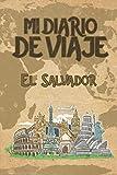 Mi Diario De Viaje El Salvador: 6x9 Diario de viaje I Libreta para listas de tareas I Regalo perfecto para tus vacaciones en El Salvador (Spanish Edition)