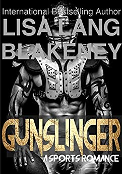 Gunslinger: A Sports Romance by [Blakeney, Lisa Lang]