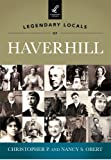 Legendary Locals of Haverhill, Christopher P. Obert and Nancy S. Obert, 1467100005